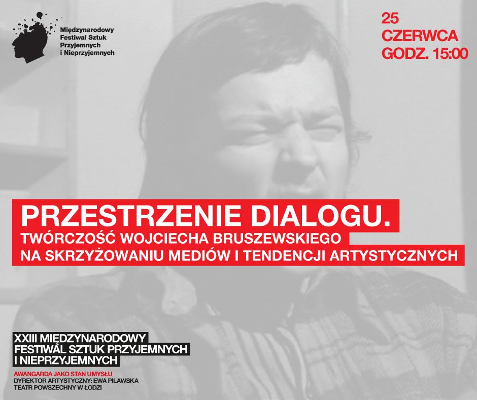 Przestrzenie dialogu. Twórczość Wojciecha Bruszewskiego na skrzyżowaniu mediów i tendencji artystycznych - seminarium